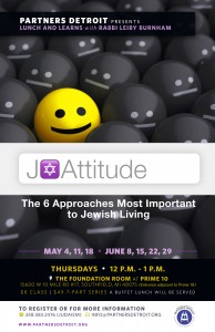 J-Attitude: The 6 Approaches Most Important to Jewish Living Lunch 'n Learn