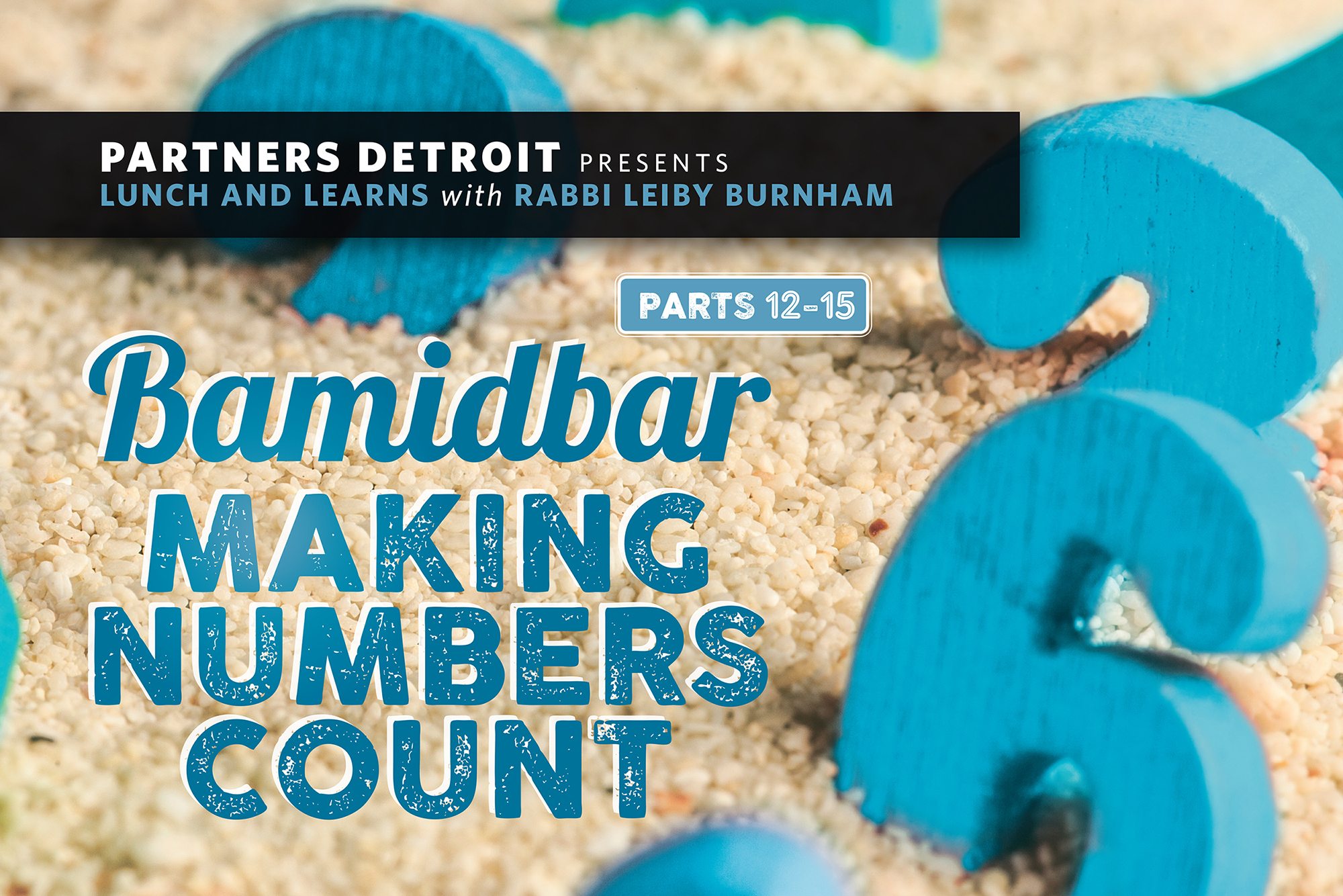 Bamidbar: Making Numbers Count Part XII Lunch 'n Learn