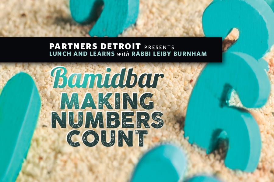Bamidbar: Making Numbers Count Part VI Lunch 'n Learn